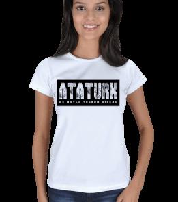 Göktürkler - ATATÜRK ve Ne Mutlu Türküm Diyene yazılı Kadın Tişört