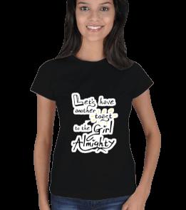 EG Store - Girl Almighty Tshirt Kadın Tişört
