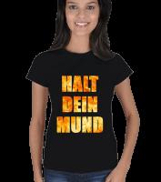 BADDAL - HALT DEIN MUND Kadın Tişört