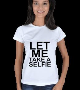 Rex Store - Let me take a selfie Kadın Tişört