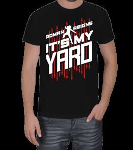Güreş Market - Roman Reigns Its My YARD Erkek Tişört
