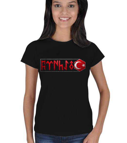 Göktürkler - Türk Bayrağı ve Göktürkçe Atatürk yazılı Kadın Tişört